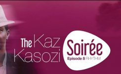 The Kaz Kasozi Soirée EPISODE 8 RHYTHM